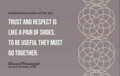 Trust and respect is like a pair of shoes, to be useful they must go together